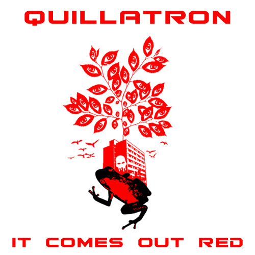 quillatron-it-comes-out-red